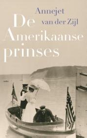 Annejet van der Zijl boeken - De Amerikaanse prinses