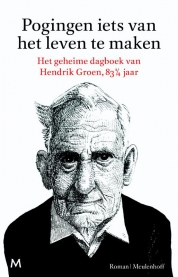 Hendrik Groen boeken - Pogingen iets van het leven te maken