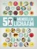 Het menselijk lichaam - 50 dingen die je moet weten