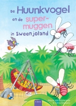 De Huunkvogel en de supermuggen in Sweenjoland