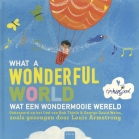 What a wonderful world / Wat een wondermooie wereld