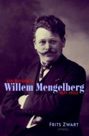 Willem Mengelberg (1871-1951) Een biografie 1871-1920