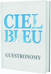 Onno Kokmeijer, Arjan Speelman, Jurriaan Geldermans boeken - Ciel Bleu. Guestronomy - NL editie