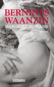 Margreet Hofland boeken - Bernini's waanzin. Roman