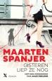 Maarten Spanjer - SPANJER*GISTEREN LIEP ZE NOG