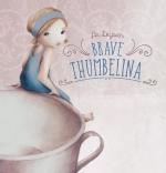 Brave Thumbelina