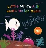 Little White Fish Hears Water Music