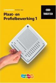 TouchTech Plaat- en profielbewerking 1 niveau 3&4 Leerwerkboek
