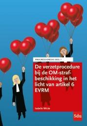 De verzetprocedure bij de OM-strafbeschikking in het licht van artikel 6 EVRM