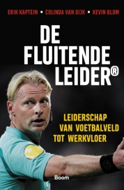 Erik Kaptein, Colinda van Dijk, Kevin Blom boeken - De Fluitende Leider