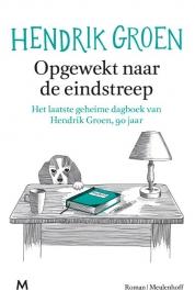 Hendrik Groen boeken - Opgewekt naar de eindstreep