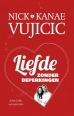 Nick Vujicic, Kanae Vujicic boeken