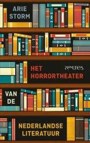 Het horrortheater van de Nederlandse literatuur