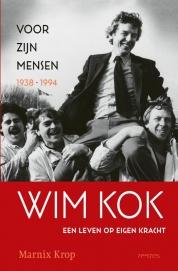 Marnix Krop boeken - Wim Kok 1: Voor zijn mensen 1938-1994