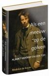Als een meeuw op de golven: Albert Verwey en zijn tijd