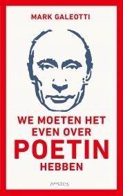 We moeten het even over Poetin hebben