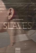 Slaves. Raven 1