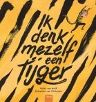 Ik denk mezelf een tijger