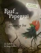 Raaf en Papegaai. Het grimmige bos