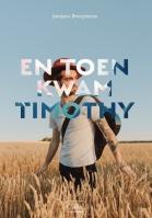 En toen kwam Timothy
