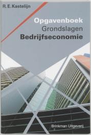 Grondslagen Bedrijfseconomie Opgavenboek