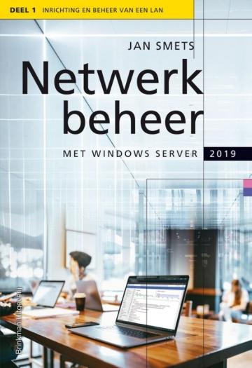 Netwerkbeheer met Windows Server 2019 deel 1 Inrichting en beheer op een LAN