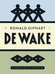 Ronald Giphart boeken - De wake