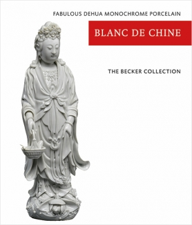 The Becker Collection - Blanc de Chine