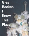Gies Backes - I Know This PLace