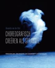 Choreografisch Creëren als Strategie
