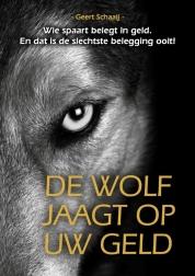 Geert Schaaij boeken - De wolf jaagt op uw geld