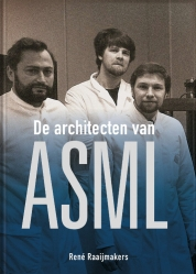 René Raaijmakers boeken - De architecten van ASML