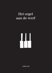 Het orgel aan de werf