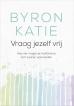 Byron Katie, Stephen Mitchell boeken