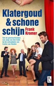 Frank Kromer boeken - Klatergoud en schone schijn