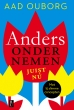 Aad Ouborg - Anders ondernemen, juist nu