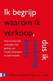 Willem Verbeke, Maarten Colijn boeken - Ik begrijp waarom ik verkoop, dus ik verkoop beter