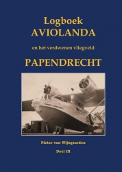 Logboek Aviolanda en het verdwenen vliegveld Papendrecht Deel III