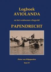 Logboek Aviolanda en het verdwenen vliegveld Papendrecht Deel IV
